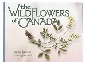 The Wildflowers of Canada (from The Montreal: No Author (with