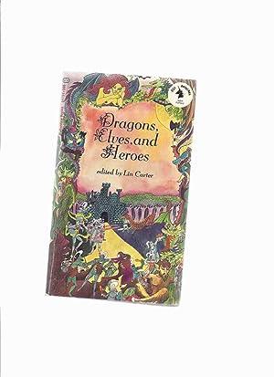 Dragons, Elves and Heroes: Ballantine Adult Fantasy: Carter, Lin (ed.)