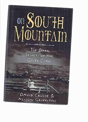 ON SOUTH MOUNTAIN: The Dark Secrets of the Goler Clan -a Signed Copy ( Annapolis Valley, Nova Sco...