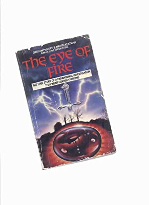 The Eye of Fire ---The true Story of a Paranormal Investigation that Went horribly Wrong ---by Gr...