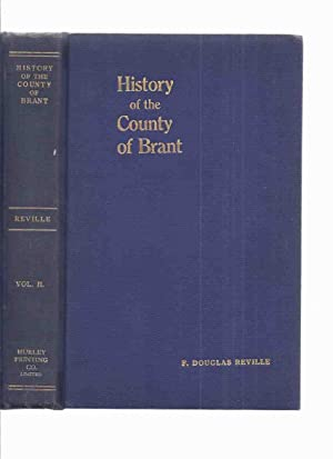 History of the County of Brant, Volume: Reville, F Douglas