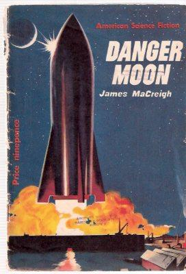 Danger Moon ---American science Fiction Series ---by James MaCreigh ( Frederik Pohl ) ---a signed ...