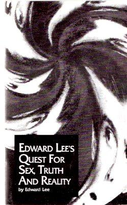 Edward Lee's Quest for Sex, Truth and: Lee, Edward (signed),