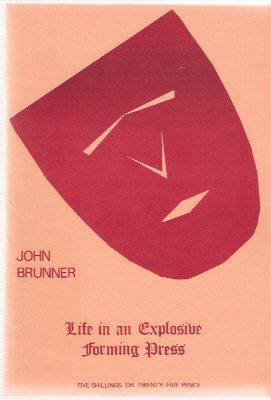 Life in an Explosive Forming Press ---by: Brunner, John (signed)(