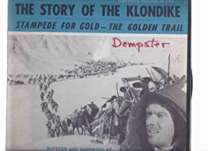 The Story of the Klondike: Stampede for: Berton, Pierre