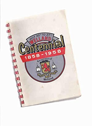 Welland Centennial, 1858 - 1958, July 20th: No Author /