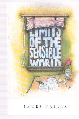 Limits of the Sensible World ---by James: Sallis, James