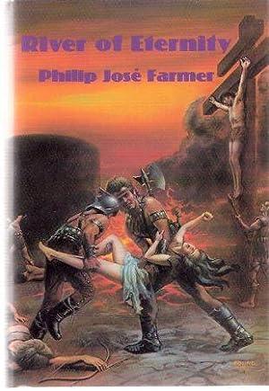 River of Eternity ---by Philip Jose Farmer: Farmer, Philip Jose