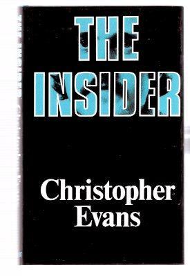 The Insider ---by Christopher Evans -a signed: Evans, Christopher (signed)