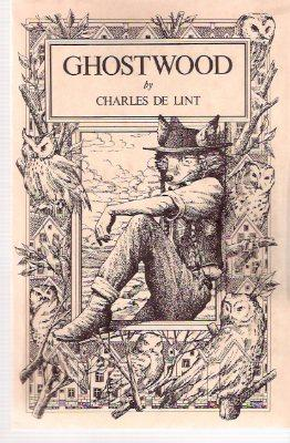 Ghostwood ---by Charles De Lint -a Signed: De Lint, Charles