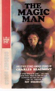The Magic Man -by Charles Beaumont ( Miss Gentibelle; last Caper; New People; Vanishing American; ...
