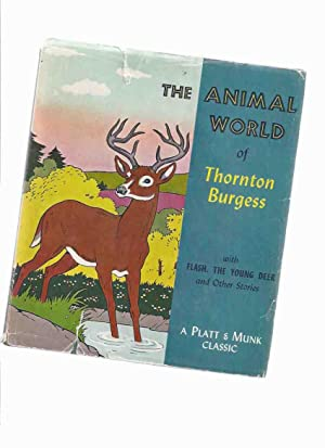 The Animal World of Thornton Burgess (includes: Burgess, Thornton