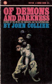 Of Demons and Darkness ---by John Collier (includes: Bottle Party; De Mortuis; The Devil George and...