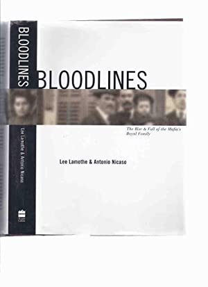 Bloodlines: Project Omerta and The Rise and the Fall of the Mafia's Royal Family ( Blood Lines / ...