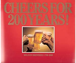 Cheers for 200 Years --- Molson Breweries 1786 - 1986 ( Two Hundred / Two Hundredth Anniversary /...