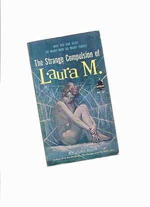 The Strange Compulsion of Laura M.: Ellis, Joan (