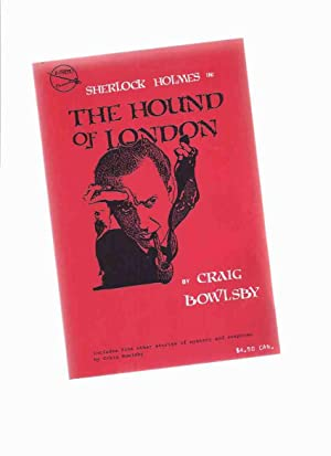 Sherlock Holmes in The Hound of London (includes: Remembrance Day; The Case of the Beauty & the...
