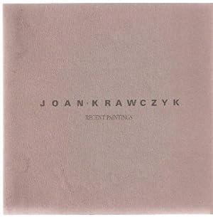 Joan Krawczyk: Recent Paintings - Art Gallery: Braun, Emily; Foreword