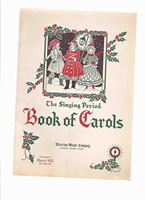 The Singing Period: Book of Carols for: Hill, Harry (arranged