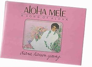 ALOHA MELE: A Song of Aloha -a: Hansen-Young, Diana