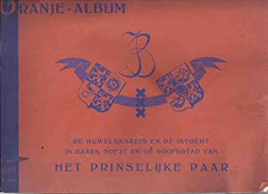 ORANJE - ALBUM De Huwelijksreis ed de: No Author /