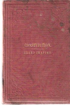 Constitution of Grand Chapter of Royal Arch: Grand Lodge of
