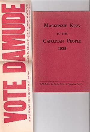 Mackenzie King to the Canadian People 1935: King, William Lyon