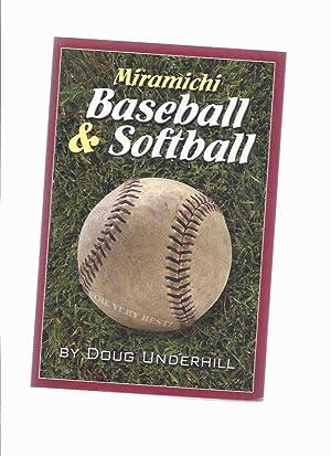 Miramichi Baseball and Softball -by Doug Underhill: Underhill, Doug (signed)