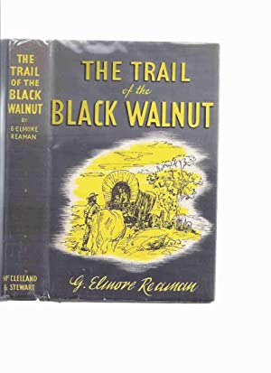 The Trail of the Black Walnut ---by: Reaman, G. Elmore
