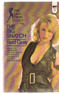 The Big Snatch: The Lady from L.U.S.T.: Gray, Rod (