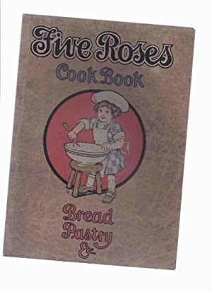 Five Roses Cook Book Being a Manual: Five Roses Flour