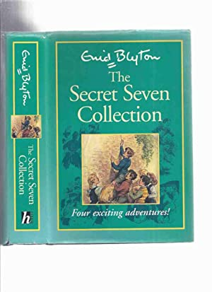 The Secret Seven Collection: Four exciting Adventures: Blyton, Enid (aka