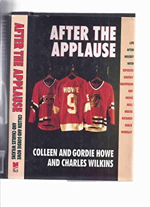 After the Applause: Life After Hockey (: Howe, Gordie (signed)
