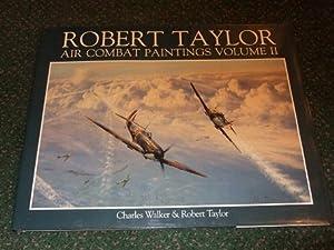 The Air Combat Paintings of Robert Taylor: Taylor, Robert; Charles
