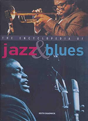 The Jazz and Blues Encyclopedia (includes and: Shadwick, Keith /
