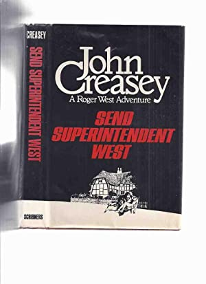 Send Superintendent West -by John Creasey (: Creasey, John (aka