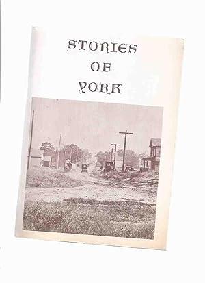 Stories of York ( Ontario Local History: Bailey, Bill (ed.)