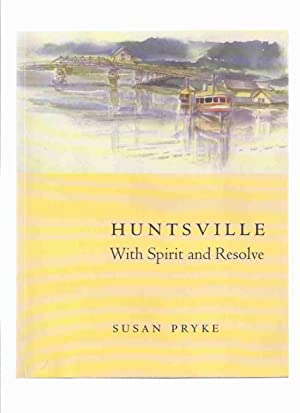 Huntsville - With Spirit and Resolve: Heritage: Pryke, Susan (signed)