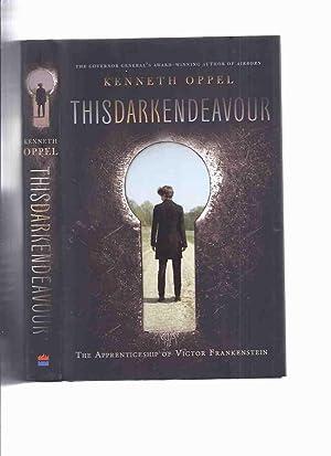 This Dark Endeavour: Apprenticeship of Victor Frankenstein,: Oppel, Kenneth (signed)