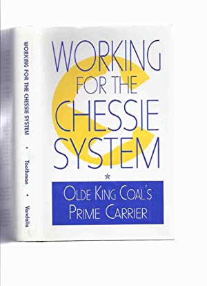 Working for the Chessie System: Olde King: Toothman, Fred Rees