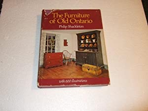 The Furniture of Old Ontario ---with Over 600 Illustrations ---by Philip Shackleton -a Signed Copy