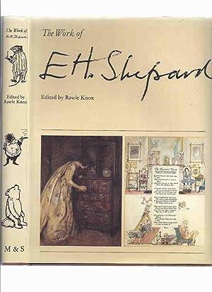 The Work of E H Shepard ---by: Knox, Rawle (ed.)