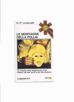 Le Montagne Della Follia -by H P: Lovecraft, Howard Phillips