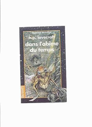 Dans L'Abime Du Temps -by H P: Lovecraft , Howard