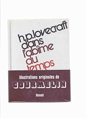 Dans L'Abime Du Temps -by H P Lovecraft ( French Collection: At the Mountains of Madness; ...