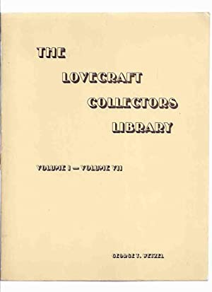 The Lovecraft Collectors Library, Volume I - Volume VII /-by George T Wetzel ( Strange Company Fa...