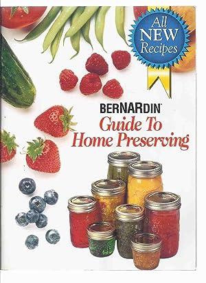 BerNARdin Guide to Home Preserving: All New: BerNARdin Ltd. /