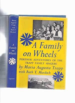 A Family on Wheels: Further Adventures of: Trapp, Maria Augusta