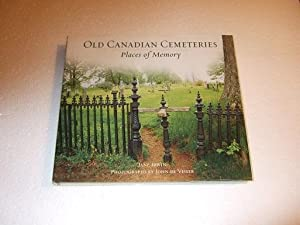 Old Canadian Cemeteries: Places of Memory (inc.: Irwin, Jane, Photographs