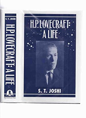 H. P . Lovecraft: A Life ---by S T Joshi -a Signed Copy (limited to about 250 copies / Necronomic...
